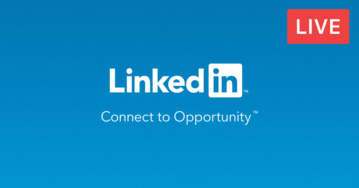 Here Is a Complete Guide to LinkedIn Live!